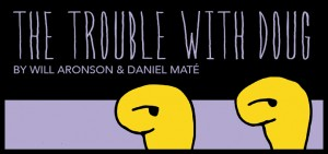 Arts Garage-Trouble with Doug-unnamed